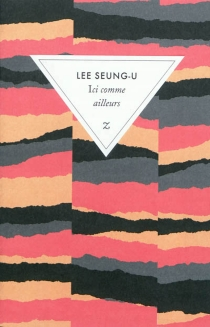 Ici comme ailleurs - Seung-ULee