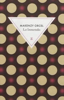 Les immortelles - MakenzyOrcel