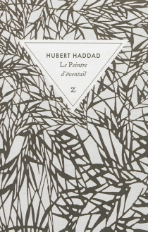Le peintre d'éventail - HubertHaddad