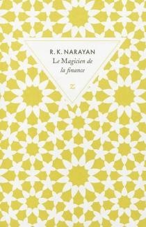 Le magicien de la finance - Rasipuram KrishnaswamyNarayan