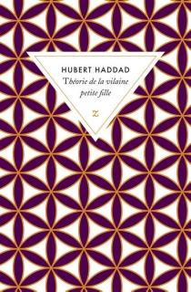 Théorie de la vilaine petite fille - HubertHaddad