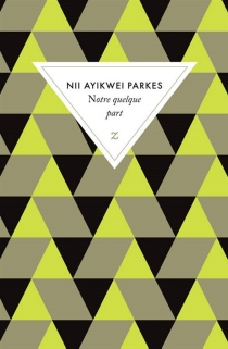 Notre quelque part - Nii AyikweiParkes