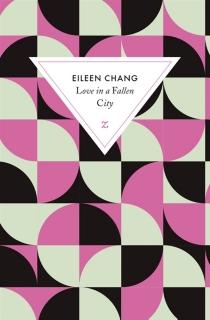 Love in a fallen city| Suivi de Ah Hsiao est triste en automne - EileenChang