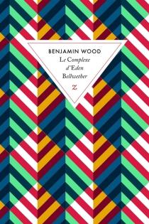 Le complexe d'Eden Bellwether - BenjaminWood