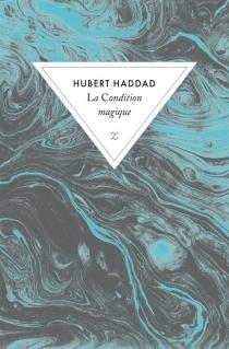 La condition magique - HubertHaddad