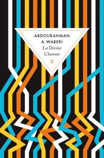 La divine chanson - Abdourahman A.Waberi