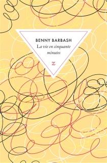 La vie en cinquante minutes - BennyBarbash