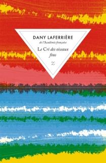 Le cri des oiseaux fous - DanyLaferrière
