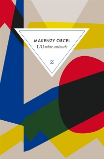 L'ombre animale - Makenzy Orcel