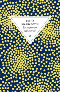 J'ai toujours ton coeur avec moi - Soffia Bjarnadottir