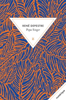 Popa Singer - RenéDepestre