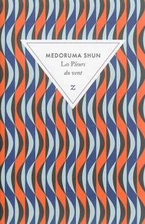 Les pleurs du vent - ShunMedoruma