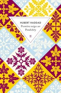 Premières neiges sur Pondichéry - HubertHaddad