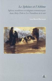 Le sphinx et l'abîme : sphinx maritimes et énigmes romanesques dans Moby Dick et Les travailleurs de la mer - LiseRevol-Marzouk