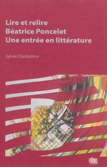 Lire et relire Béatrice Poncelet : une entrée en littérature - SylvieDardaillon