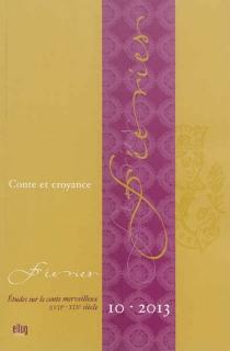 Féeries : études sur le conte merveilleux (XVIIe-XIXe siècle), n° 10 -