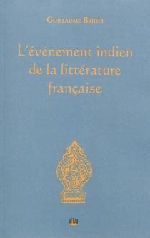 L'événement indien de la littérature française - GuillaumeBridet