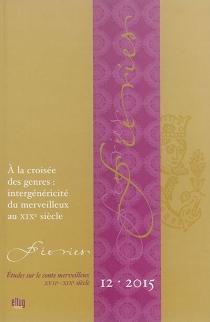 Féeries : études sur le conte merveilleux (XVIIe-XIXe siècle), n° 12 -