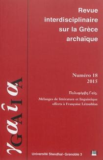 Gaia : revue interdisciplinaire sur la Grèce archaïque, n° 18 -