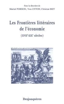 Les frontières littéraires de l'économie (XVIIe-XIXe siècles) -