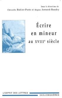 Ecrire en mineur au XVIIIe siècle -