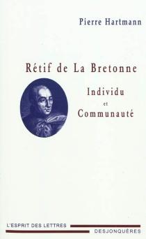 Rétif de La Bretonne : individu et communauté - PierreHartmann