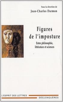 Figures de l'imposture : entre philosophie, littérature et sciences - Jean-CharlesDarmon