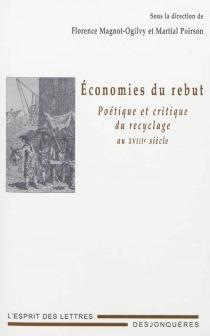 Economies du rebut : poétique et critique du recyclage au XVIIIe siècle -