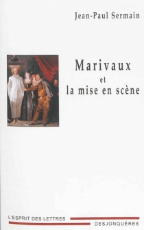 Marivaux et la mise en scène - Jean-PaulSermain