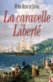 La caravelle Liberté - Marie-Reine deJaham