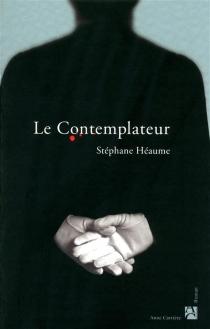 Le contemplateur - StéphaneHéaume