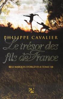 Le marquis d'Orgèves - PhilippeCavalier