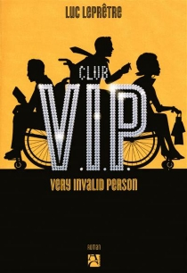 Club VIP : very invalid person - Luc Leprêtre