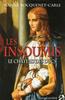 Les insoumis - JeanneBocquenet-Carle
