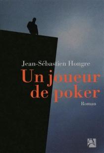 Un joueur de poker - Jean-SébastienHongre