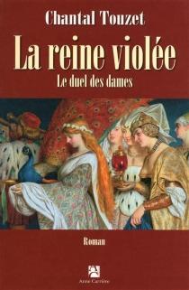La reine violée - ChantalTouzet