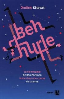 Ben hurle : la vie sexuelle de Ben Portman, lancé dans une course de charme - OndineKhayat