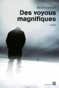 Des voyous magnifiques - BrunoGallet