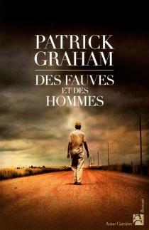 Des fauves et des hommes - PatrickGraham