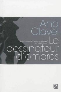 Le dessinateur d'ombres - AnaClavel