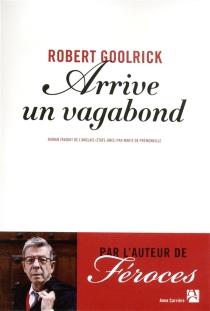 Arrive un vagabond - RobertGoolrick