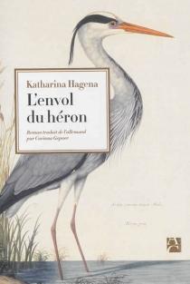 L'envol du héron - KatharinaHagena