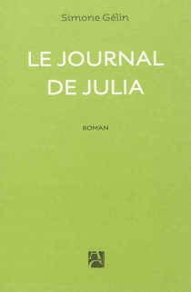 Le journal de Julia - Simone Gélin
