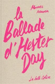 La ballade d'Hester Day - MercedesHelnwein