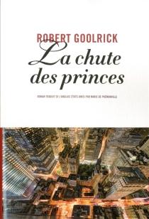 La chute des princes - RobertGoolrick
