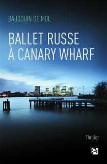 Ballet russe à Canary Wharf - Baudouin deMol