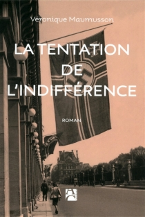 La tentation de l'indifférence - VéroniqueMaumusson