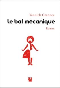 Le bal mécanique - YannickGrannec