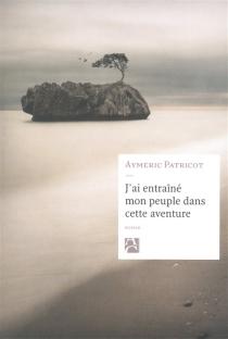 J'ai entraîné mon peuple dans cette aventure - AymericPatricot