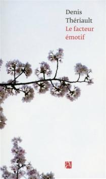 Le facteur émotif - DenisThériault